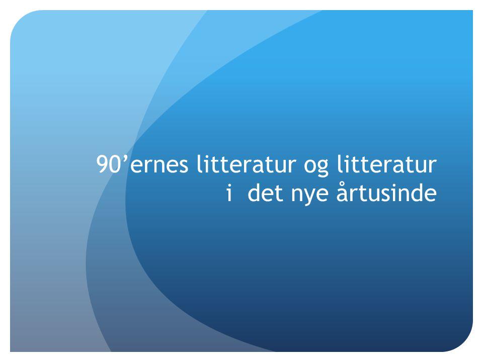 90\'ernes litteratur og litteratur i det nye årtusinde - ppt video ...