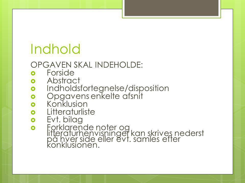 Indhold OPGAVEN SKAL INDEHOLDE: Forside Abstract