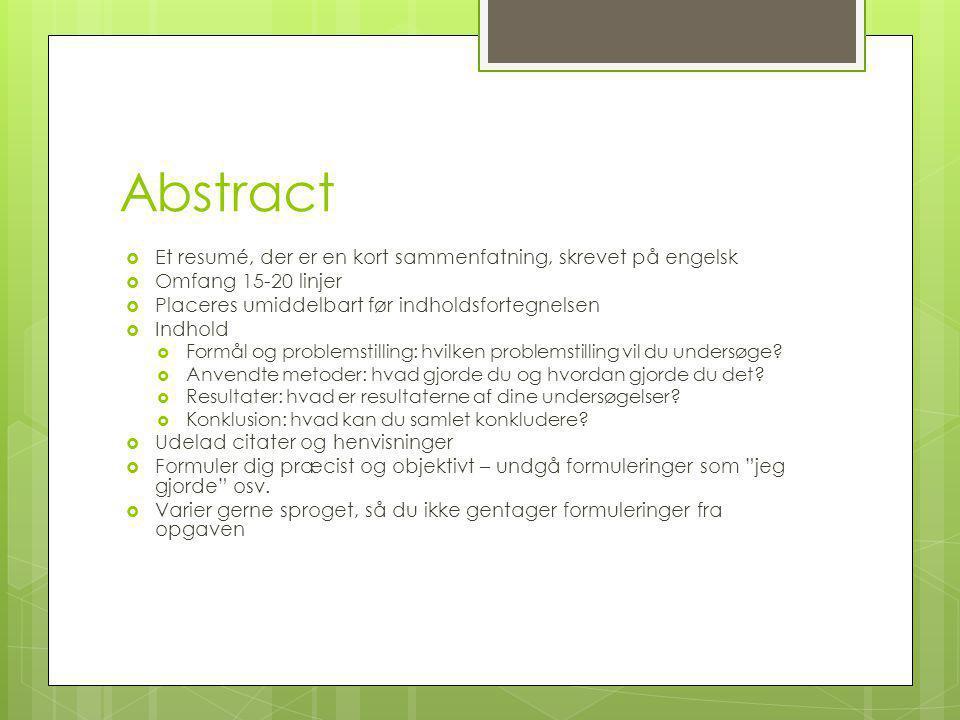 Abstract Et resumé, der er en kort sammenfatning, skrevet på engelsk