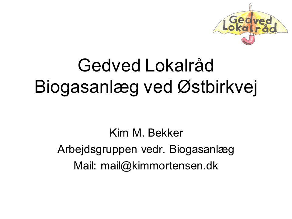 Gedved Lokalråd Biogasanlæg ved Østbirkvej