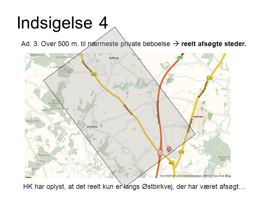 Indsigelse 4 Ad. 3. Over 500 m. til nærmeste private beboelse  reelt afsøgte steder.