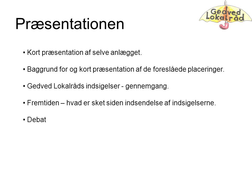 Præsentationen Kort præsentation af selve anlægget.