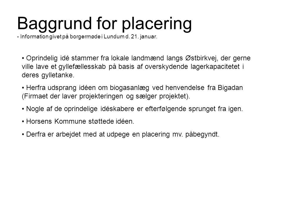 Baggrund for placering - Information givet på borgermøde i Lundum d. 21. januar.