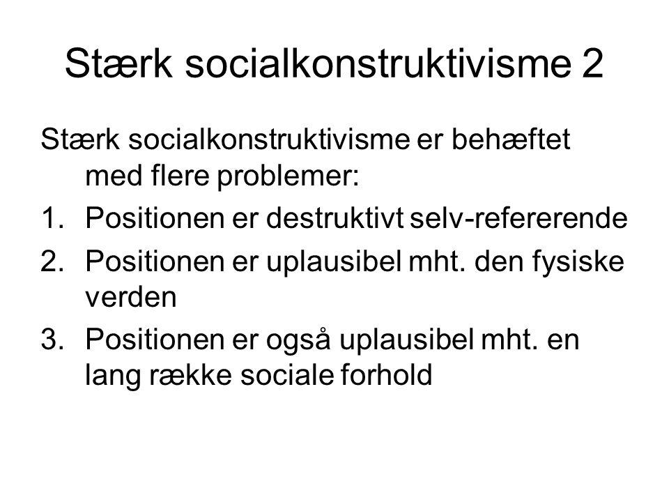 Stærk socialkonstruktivisme 2