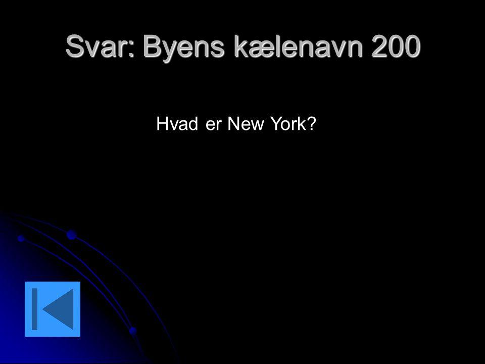 Svar: Byens kælenavn 200 Hvad er New York