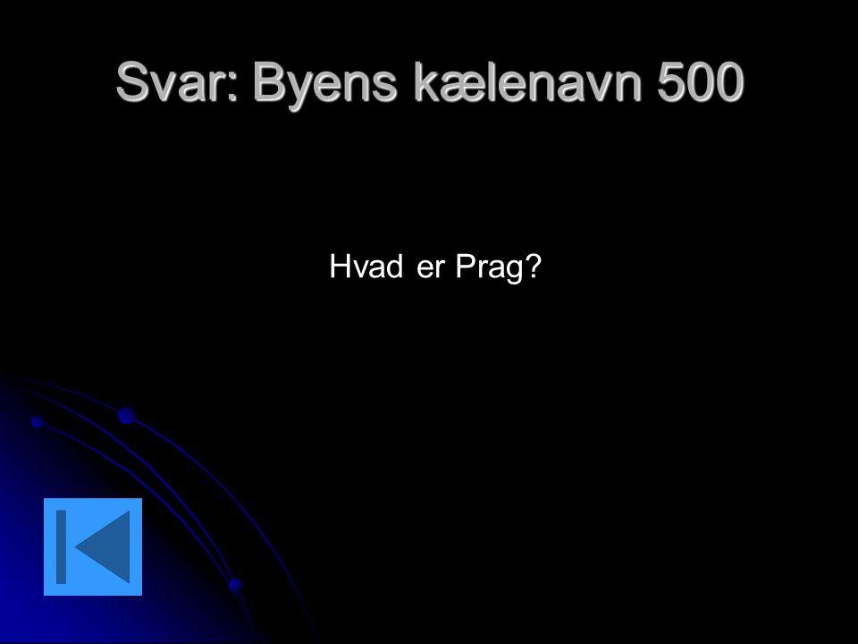 Svar: Byens kælenavn 500 Hvad er Prag