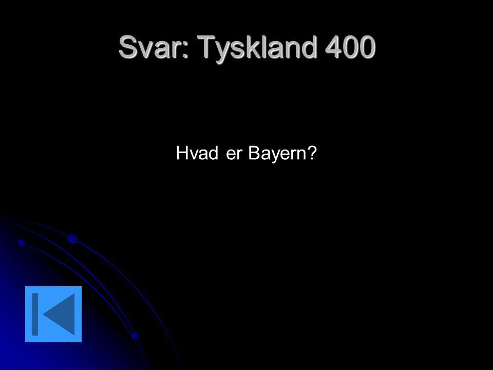 Svar: Tyskland 400 Hvad er Bayern