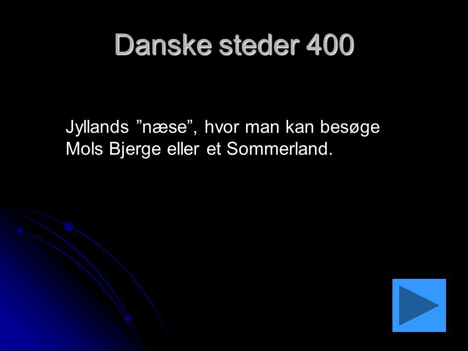 Danske steder 400 Jyllands næse , hvor man kan besøge Mols Bjerge eller et Sommerland.