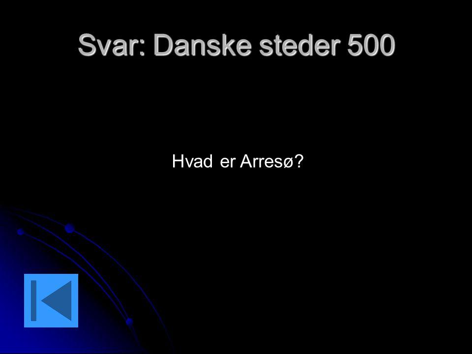 Svar: Danske steder 500 Hvad er Arresø