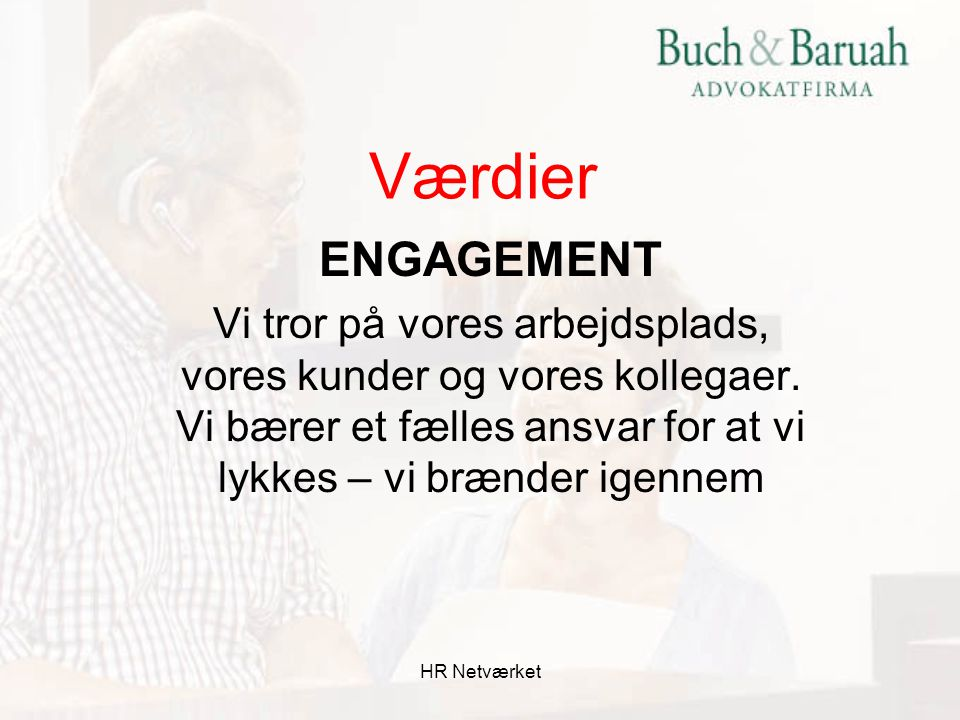 Værdier. ENGAGEMENT.