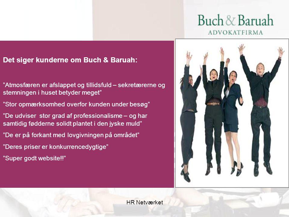 KUNDERNE ER GENERELT TILFREDSE MED BUCH & BARUAH