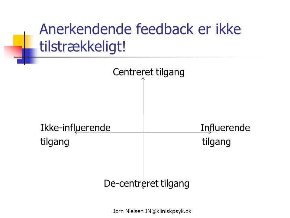 Anerkendende feedback er ikke tilstrækkeligt!
