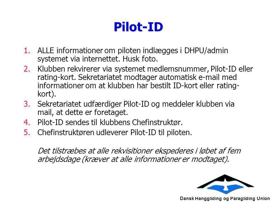 Pilot-ID ALLE informationer om piloten indlægges i DHPU/admin systemet via internettet. Husk foto.