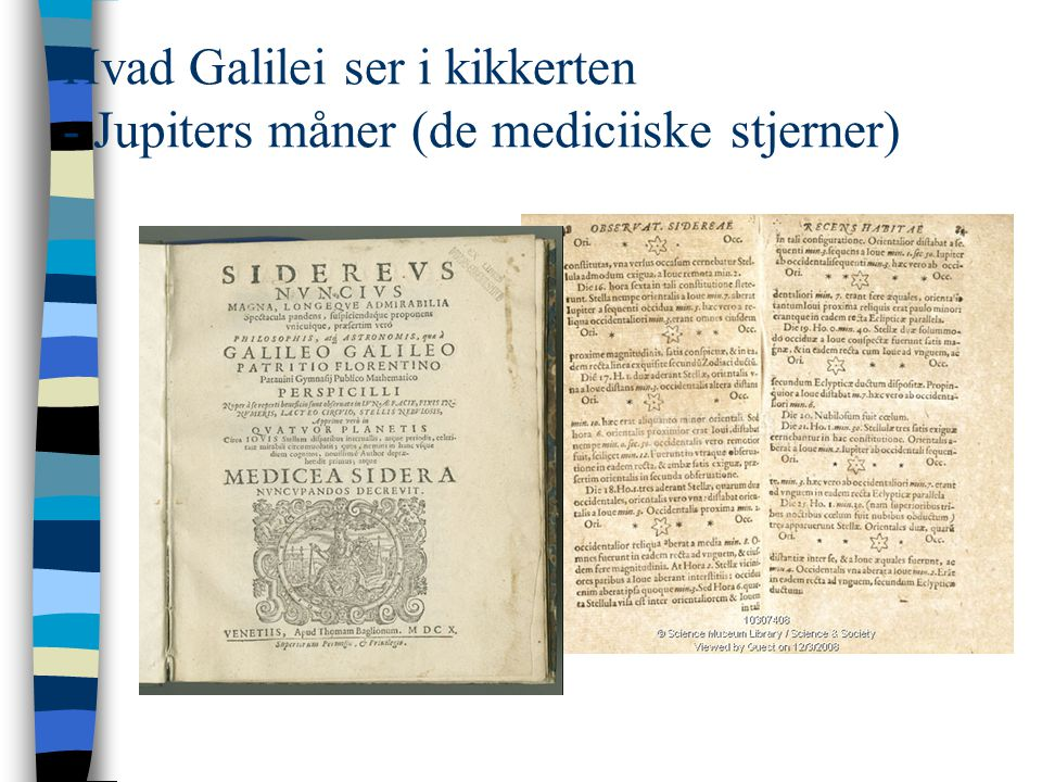 Hvad Galilei ser i kikkerten - Jupiters måner (de mediciiske stjerner)