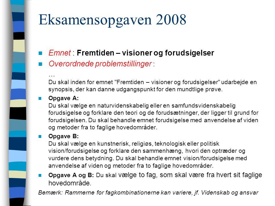 Eksamensopgaven 2008 Emnet : Fremtiden – visioner og forudsigelser