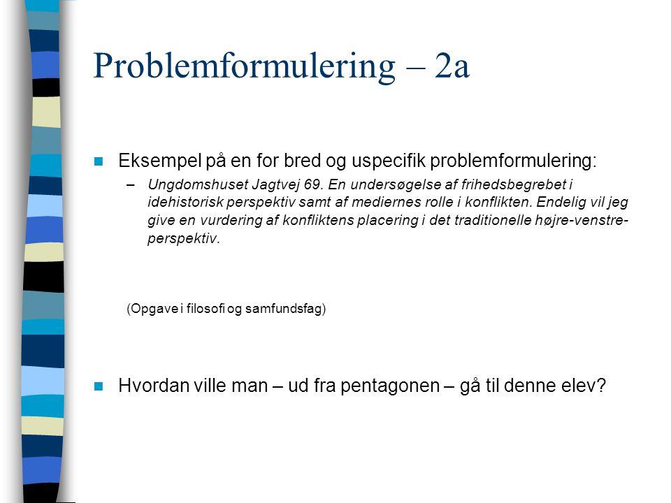 Problemformulering – 2a