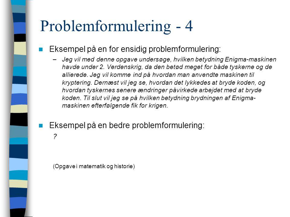 Problemformulering - 4 Eksempel på en for ensidig problemformulering: