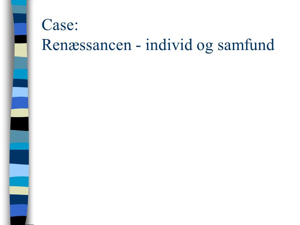 Case: Renæssancen - individ og samfund