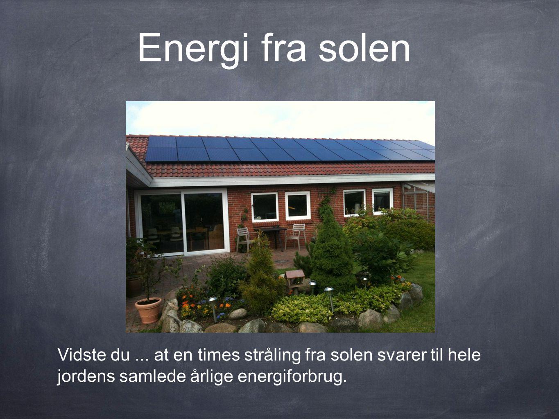 Energi fra solen Vidste du ...