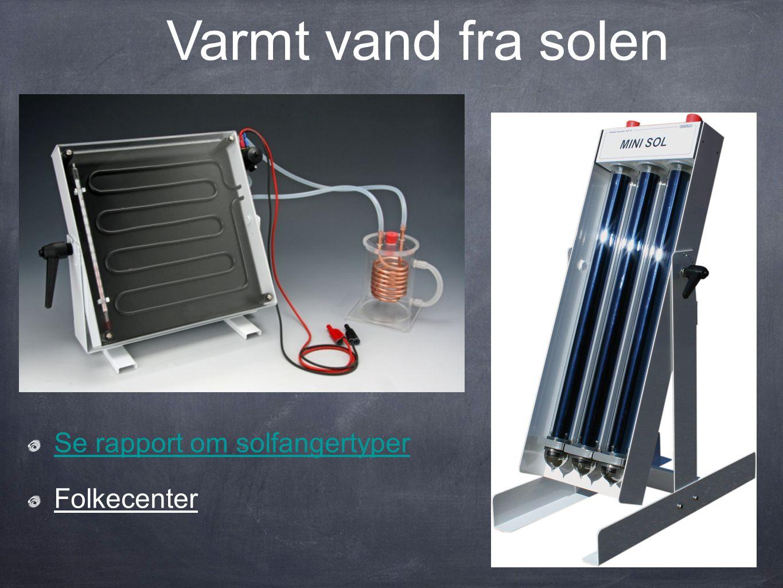 Varmt vand fra solen Se rapport om solfangertyper Folkecenter