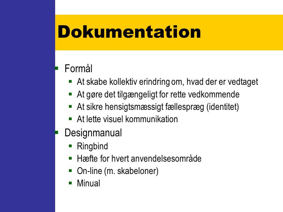 Dokumentation Formål Designmanual