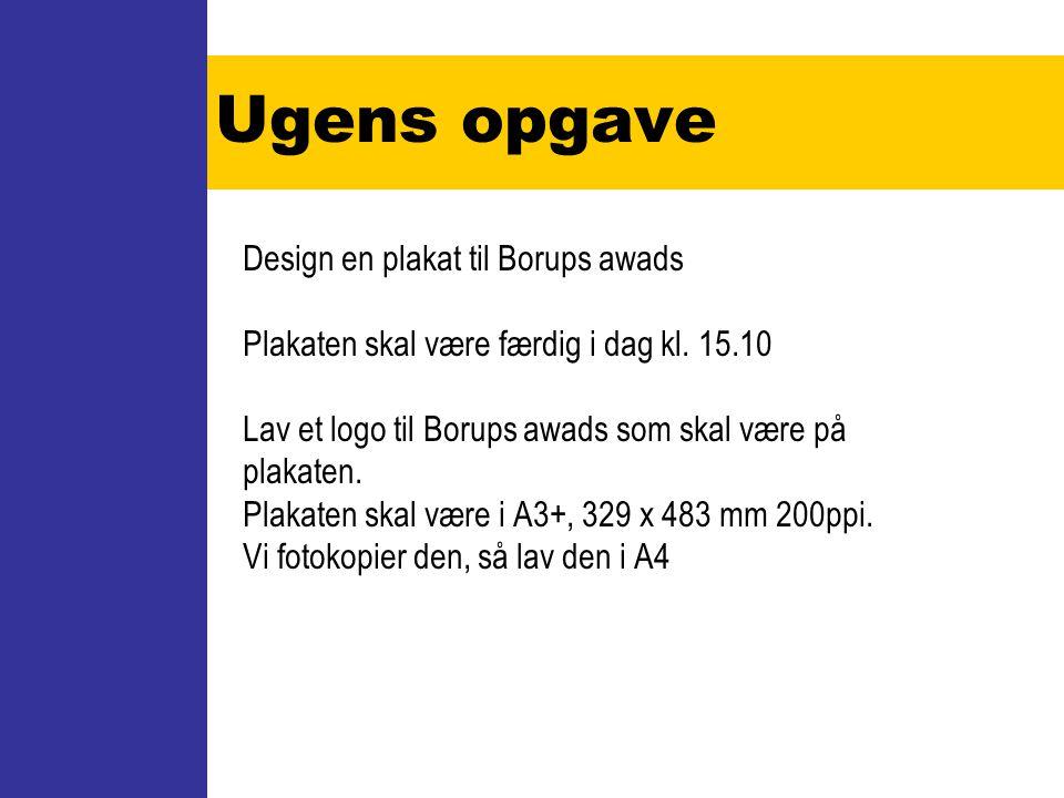 Ugens opgave Design en plakat til Borups awads