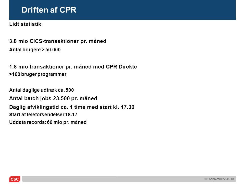 Driften af CPR Lidt statistik 3.8 mio CICS-transaktioner pr. måned