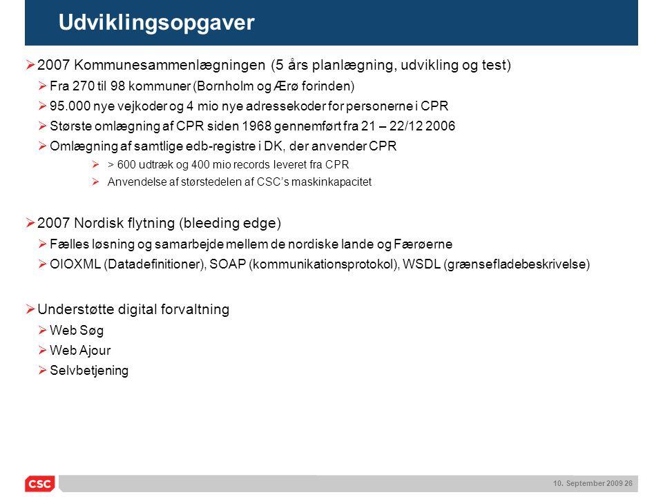 Udviklingsopgaver 2007 Kommunesammenlægningen (5 års planlægning, udvikling og test) Fra 270 til 98 kommuner (Bornholm og Ærø forinden)