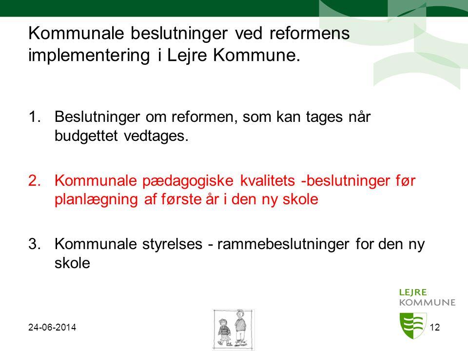Kommunale beslutninger ved reformens implementering i Lejre Kommune.