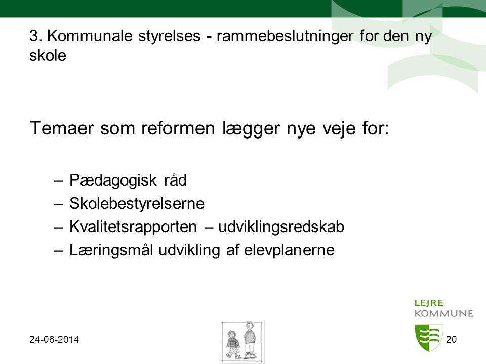 3. Kommunale styrelses - rammebeslutninger for den ny skole