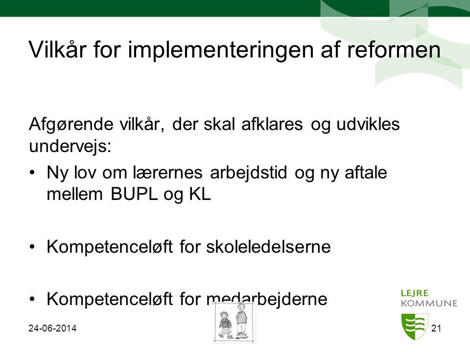 Vilkår for implementeringen af reformen