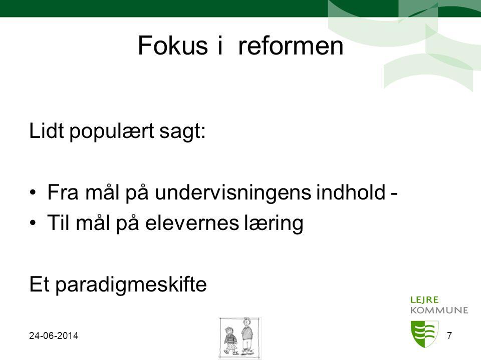 Fokus i reformen Lidt populært sagt: