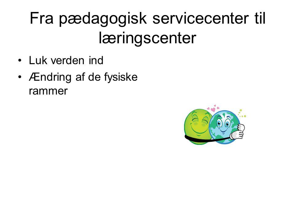 Fra pædagogisk servicecenter til læringscenter