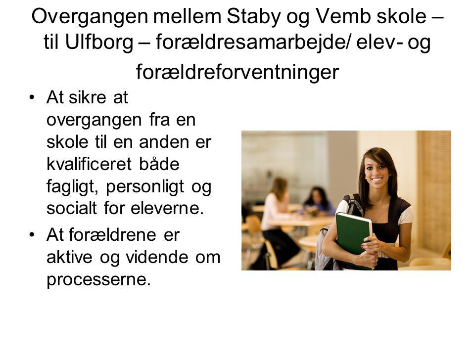 Overgangen mellem Staby og Vemb skole – til Ulfborg – forældresamarbejde/ elev- og forældreforventninger