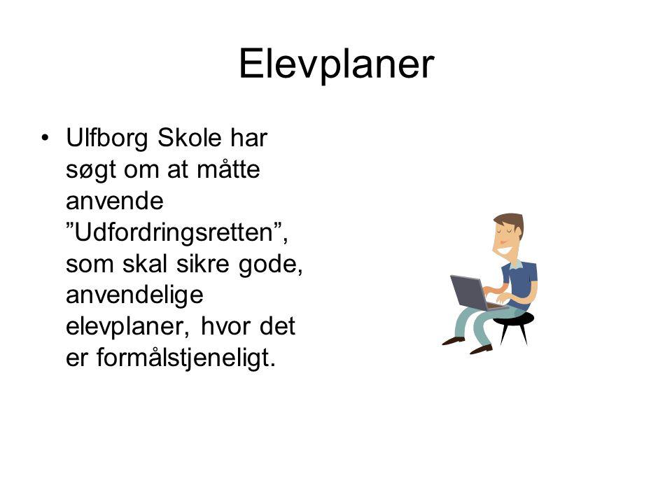 Elevplaner Ulfborg Skole har søgt om at måtte anvende Udfordringsretten , som skal sikre gode, anvendelige elevplaner, hvor det er formålstjeneligt.