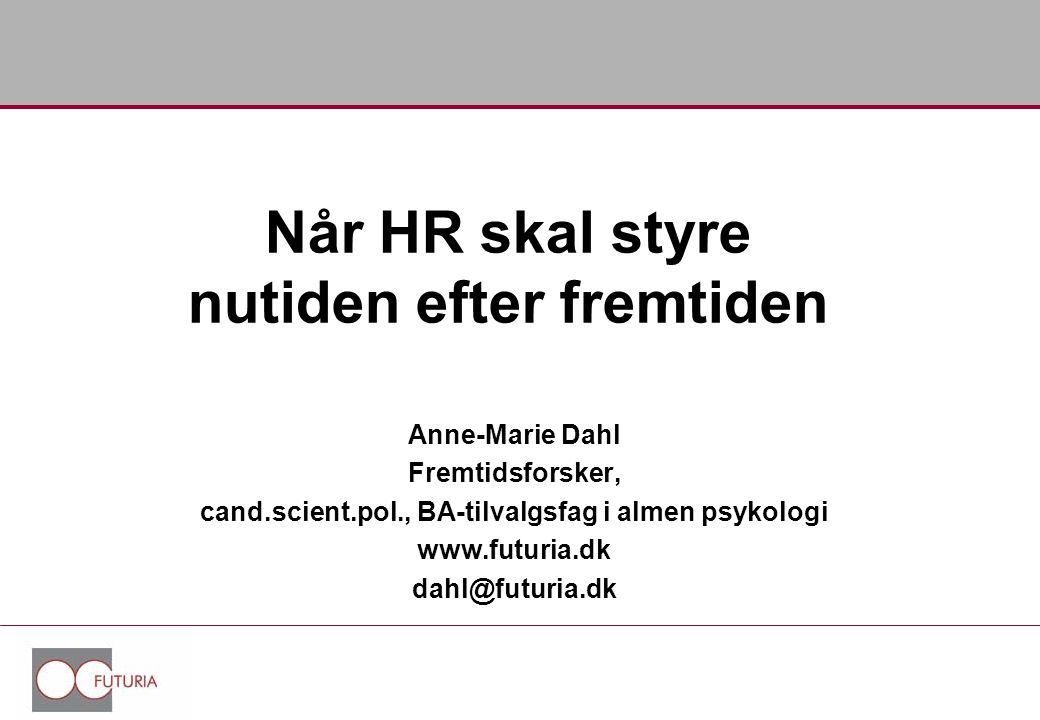 Når HR skal styre nutiden efter fremtiden