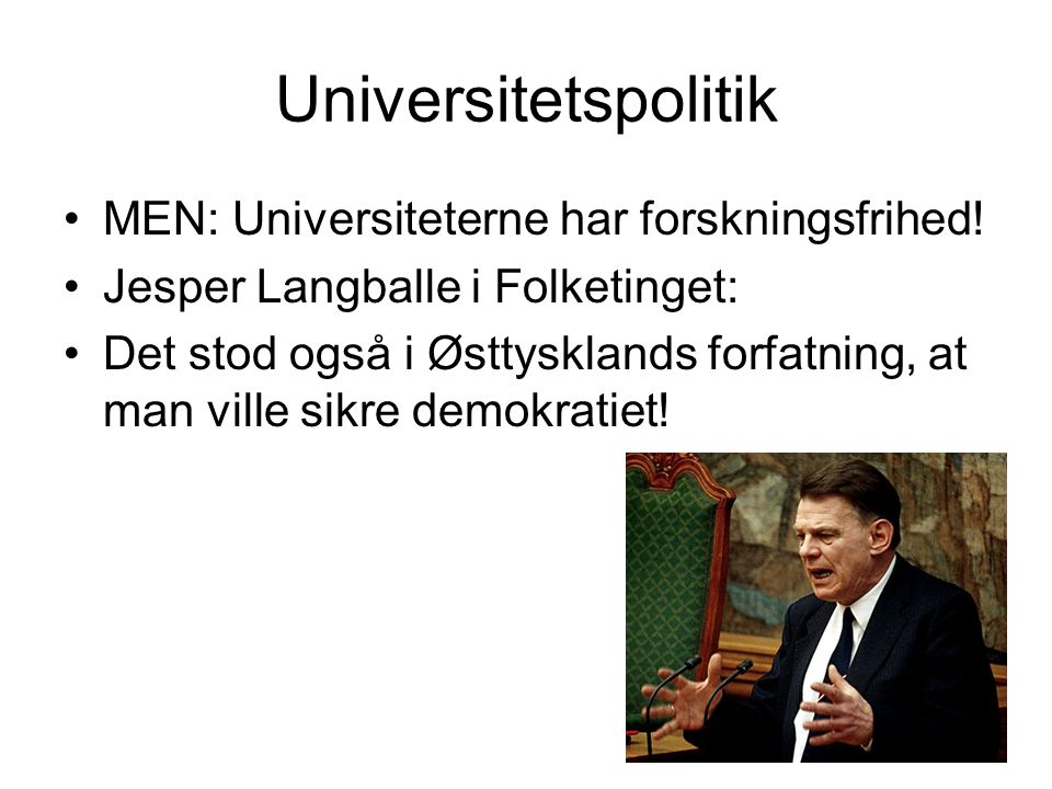 Universitetspolitik MEN: Universiteterne har forskningsfrihed!