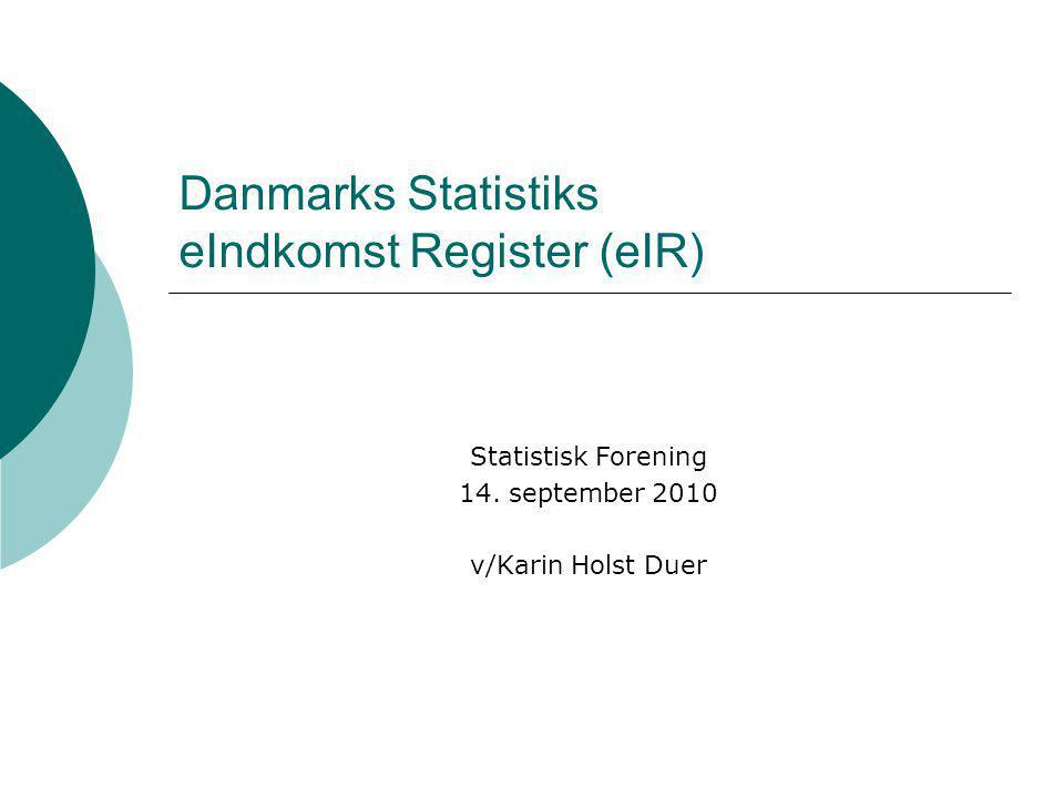 Danmarks Statistiks eIndkomst Register (eIR)