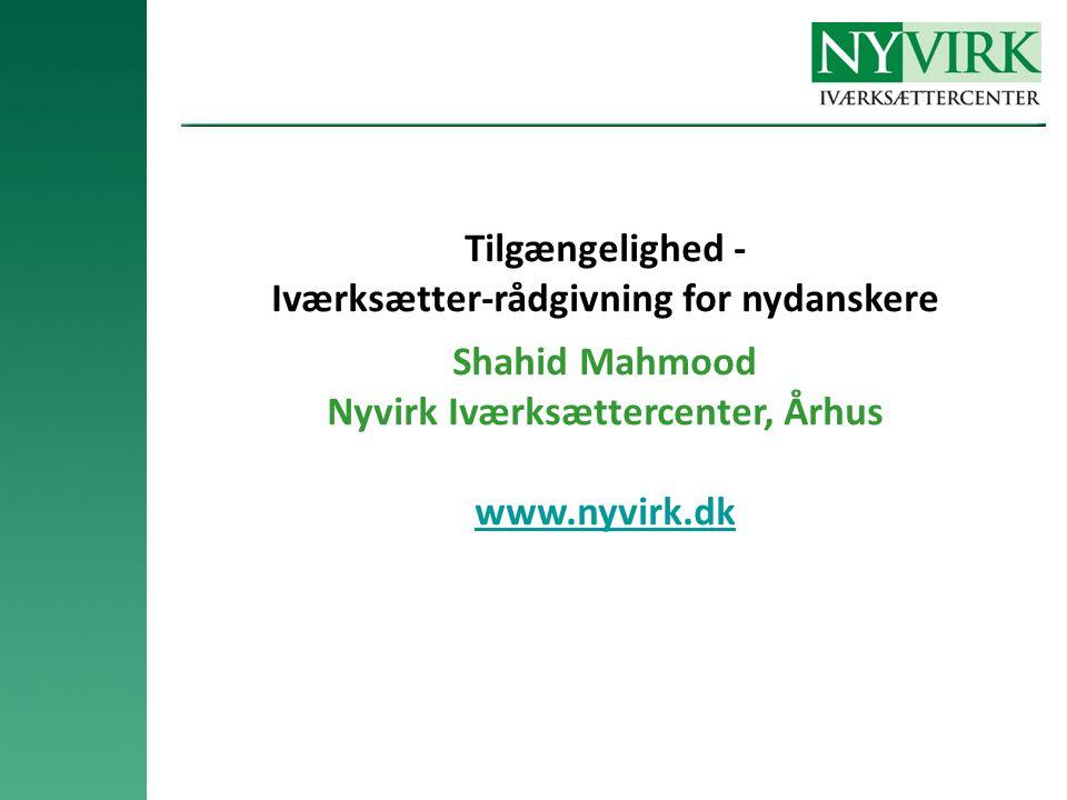 Iværksætter-rådgivning for nydanskere Nyvirk Iværksættercenter, Århus