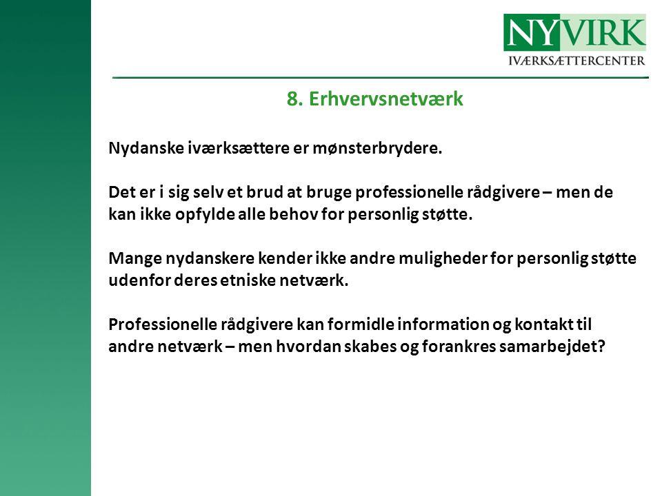 8. Erhvervsnetværk Nydanske iværksættere er mønsterbrydere.