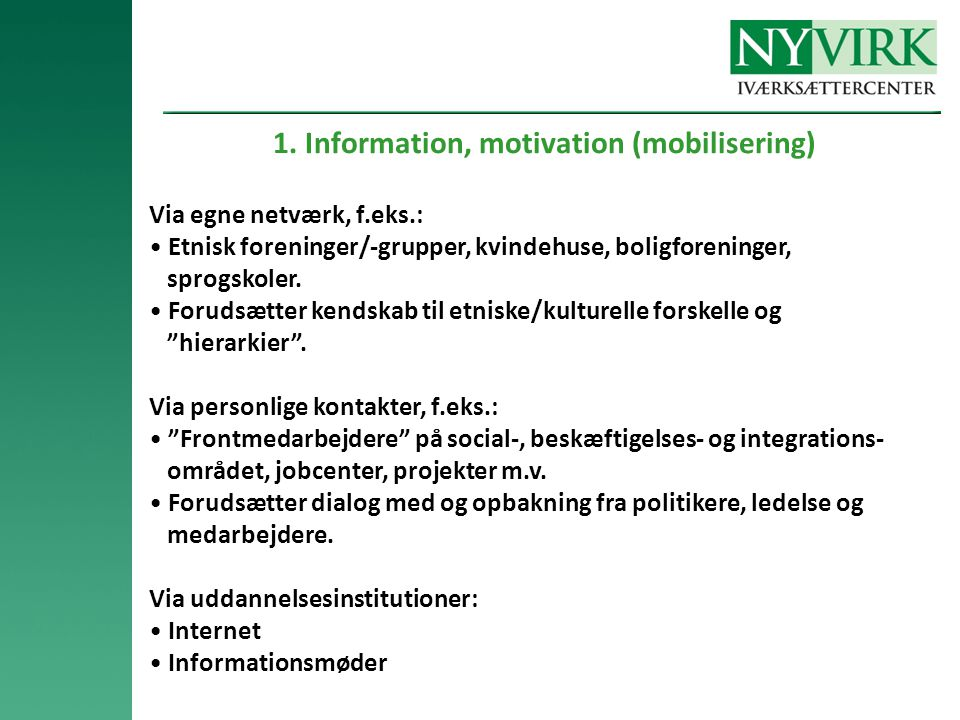 1. Information, motivation (mobilisering)