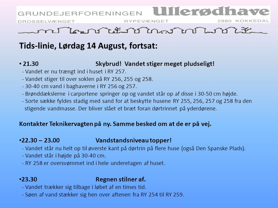 Tids-linie, Lørdag 14 August, fortsat: