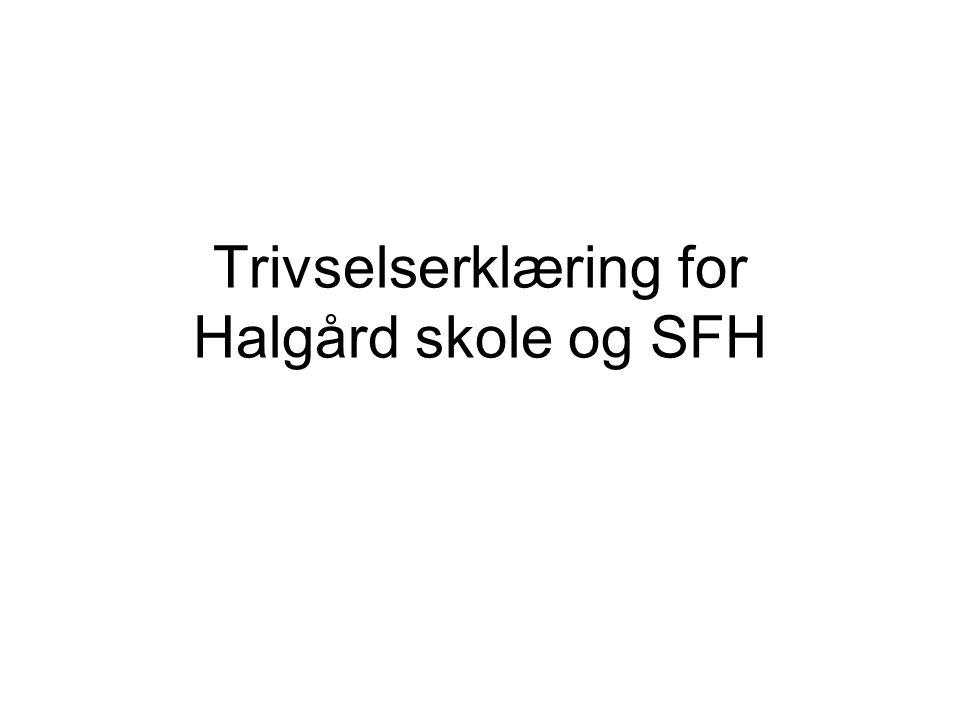 Trivselserklæring for Halgård skole og SFH