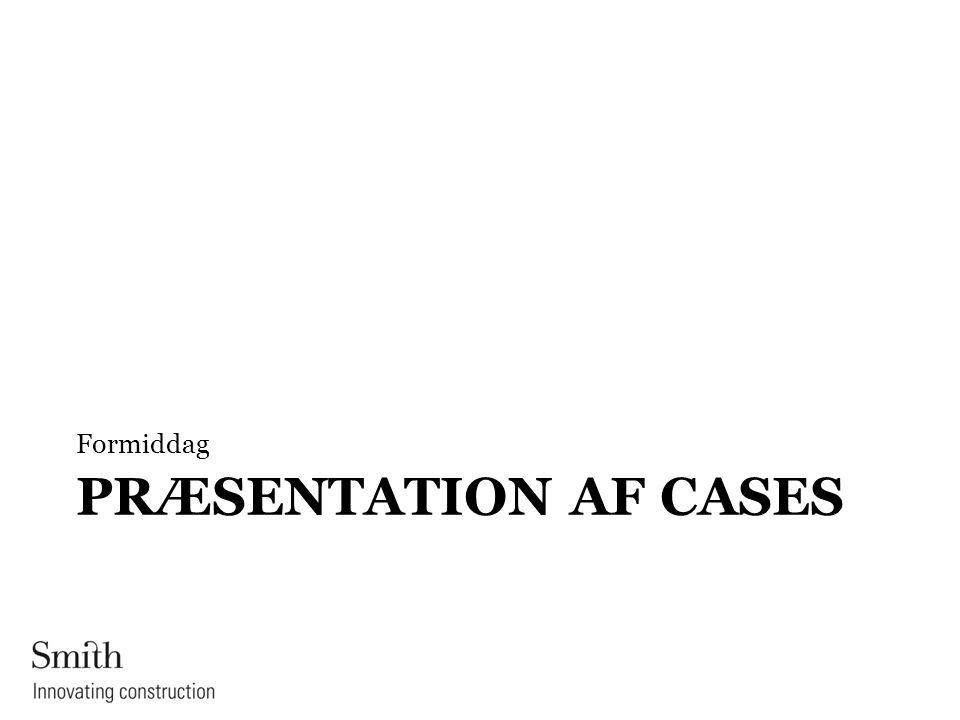 Formiddag Præsentation af cases