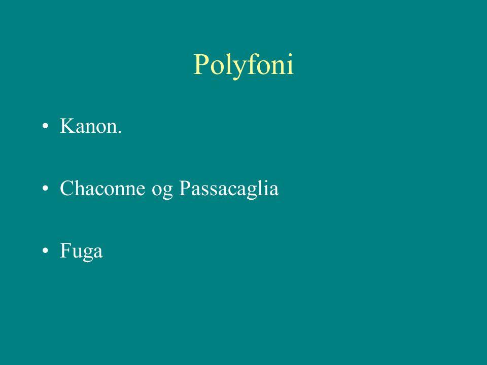 Polyfoni Kanon. Chaconne og Passacaglia Fuga