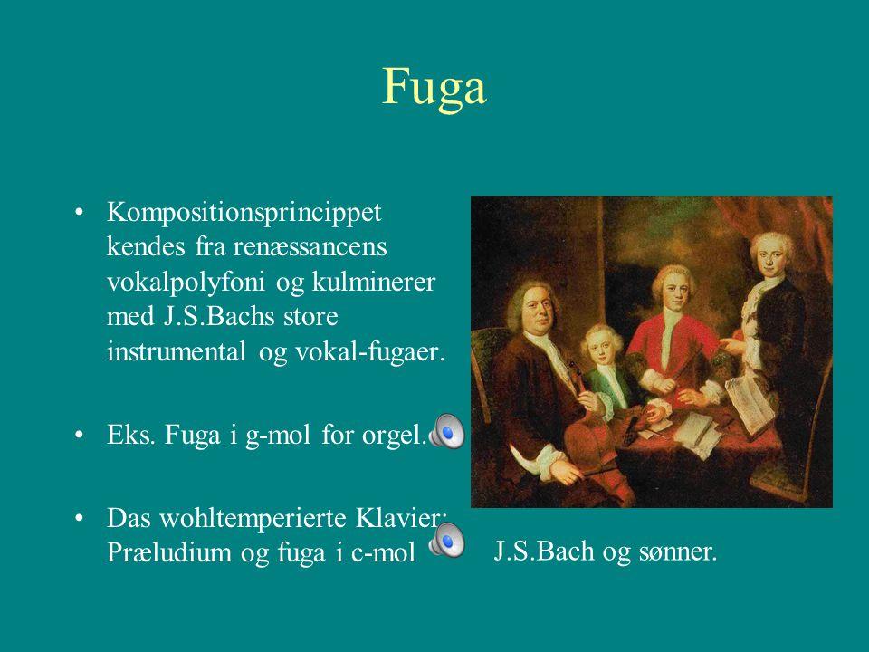 Fuga Kompositionsprincippet kendes fra renæssancens vokalpolyfoni og kulminerer med J.S.Bachs store instrumental og vokal-fugaer.