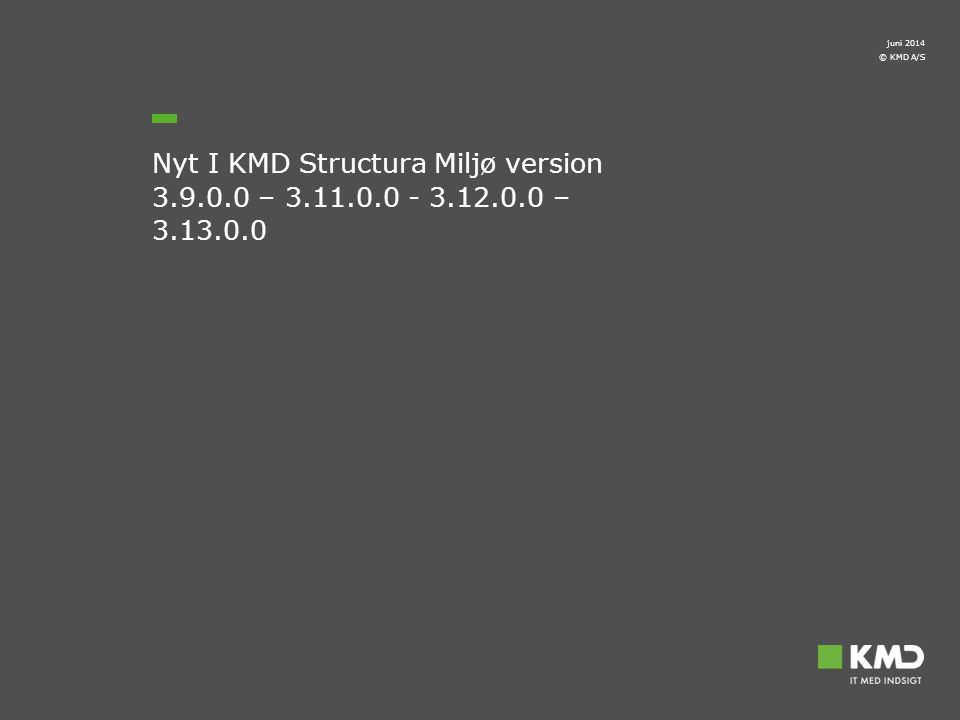 april 2017 Nyt I KMD Structura Miljø version 3.9.0.0 – 3.11.0.0 - 3.12.0.0 – 3.13.0.0