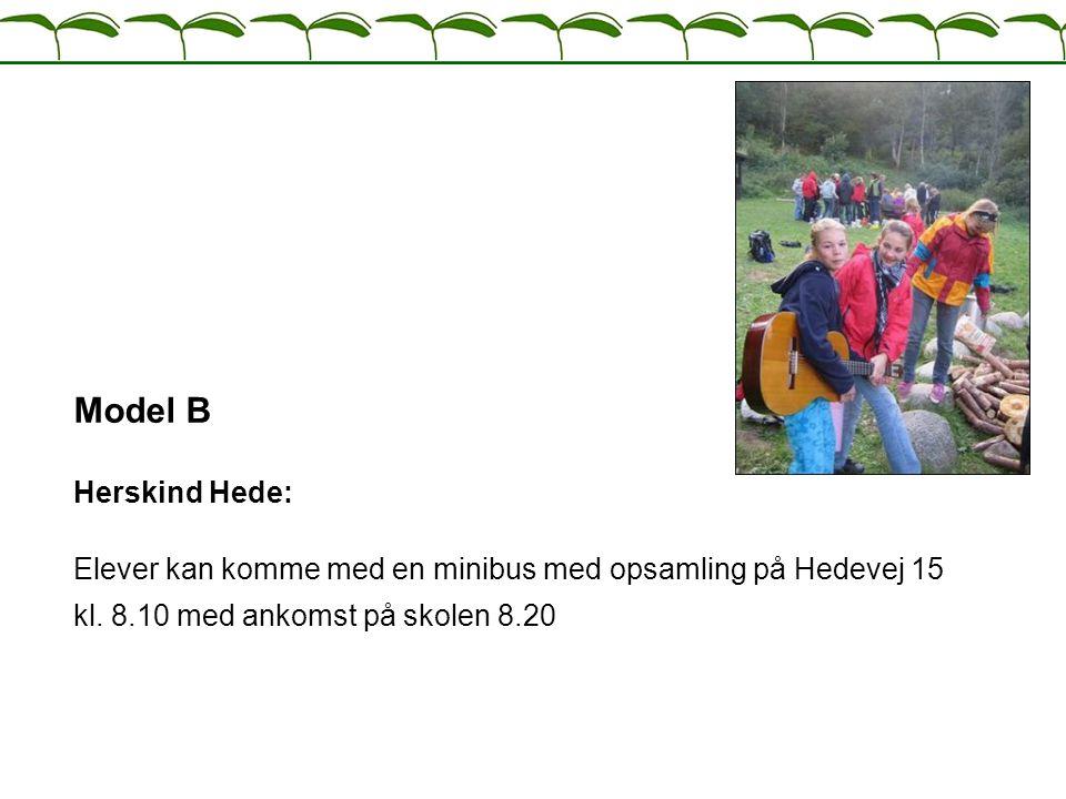 Model B Herskind Hede: Elever kan komme med en minibus med opsamling på Hedevej 15 kl.