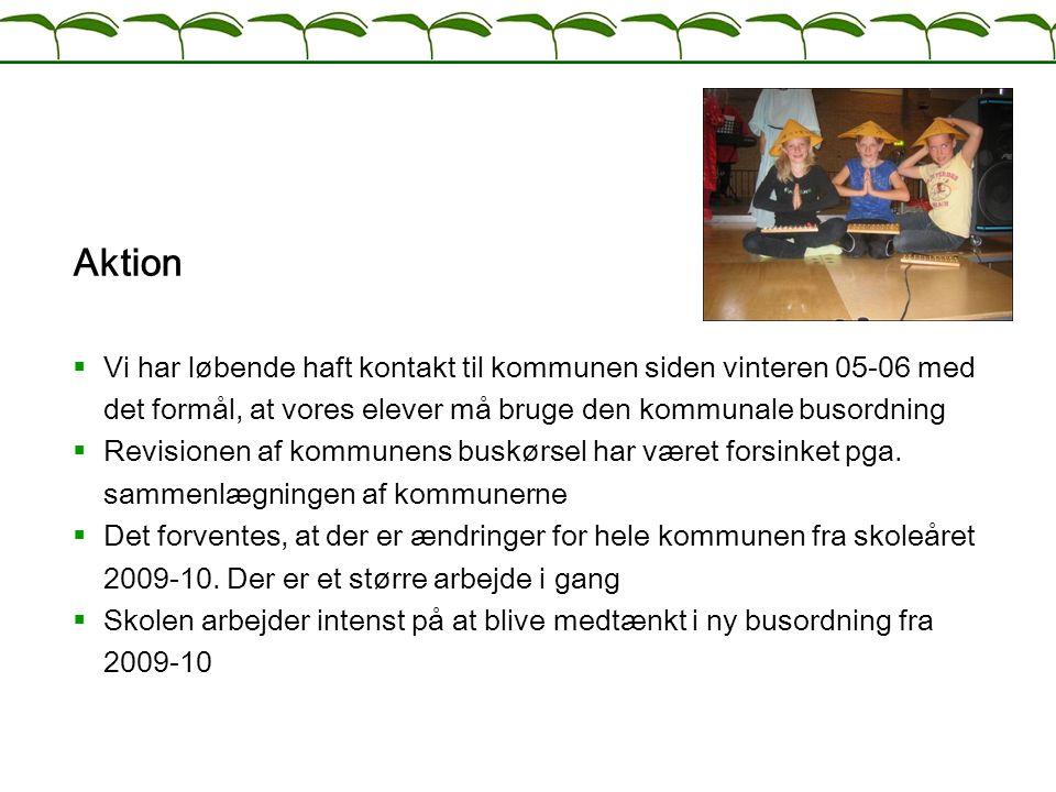 Aktion Vi har løbende haft kontakt til kommunen siden vinteren 05-06 med det formål, at vores elever må bruge den kommunale busordning.