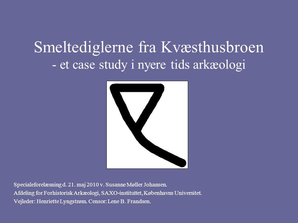 Smeltediglerne fra Kvæsthusbroen - et case study i nyere tids arkæologi